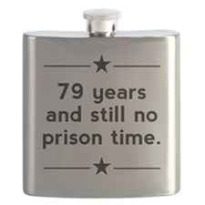 79 Years No Prison Time Flask
