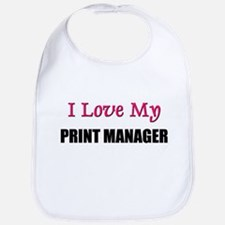 I Love My PRINT MANAGER Bib