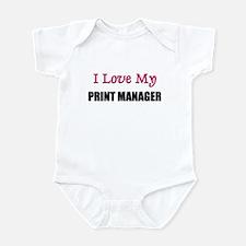 I Love My PRINT MANAGER Infant Bodysuit