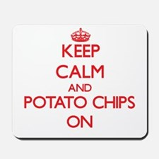 Keep Calm and Potato Chips ON Mousepad