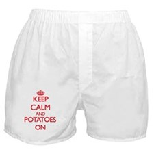 Keep Calm and Potatoes ON Boxer Shorts