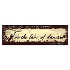 For the Love of Danes Art Bumper Bumper Sticker