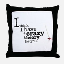 A crazy theory Throw Pillow