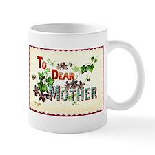 To Dear Mother Mug Mugs
