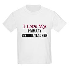 I Love My PRIMARY SCHOOL TEACHER T-Shirt
