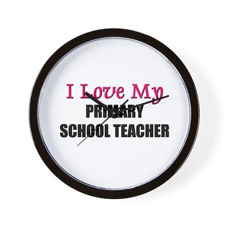I Love My PRIMARY SCHOOL TEACHER Wall Clock