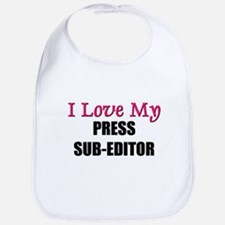 I Love My PRESS SUB-EDITOR Bib