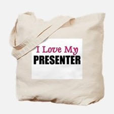 I Love My PRESENTER Tote Bag
