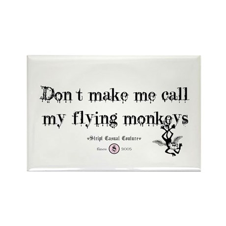 Got flying monkey's? Rectangle Magnet