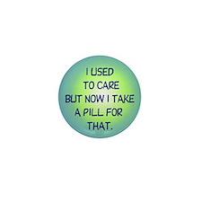 I Used to Care Mini Button