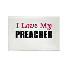 I Love My PREACHER Rectangle Magnet