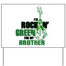RockinGreenForBrother Yard Sign