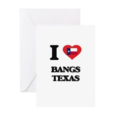 I love Bangs Texas Greeting Cards