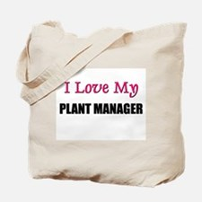 I Love My PLANT MANAGER Tote Bag