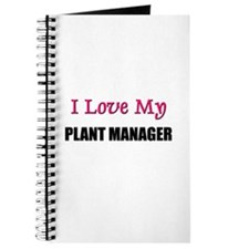 I Love My PLANT MANAGER Journal