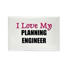 I Love My PLANNING ENGINEER Rectangle Magnet