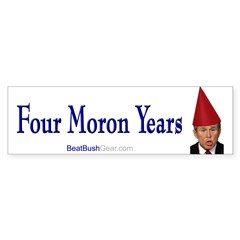 """""""Four Moron Years"""" Political Bumper Stickers"""