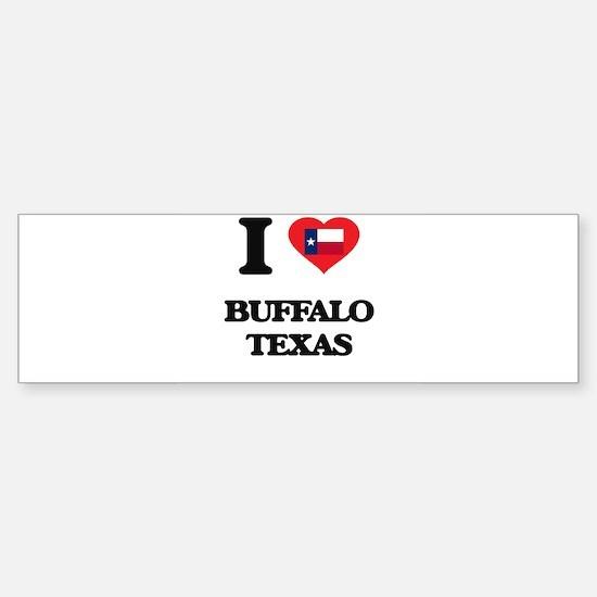 I love Buffalo Texas Bumper Bumper Bumper Sticker