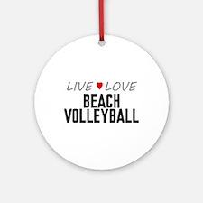 Live Love Beach Volleyball Round Ornament