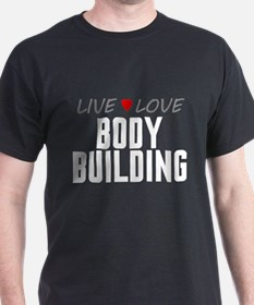 Live Love Body Building T-Shirt