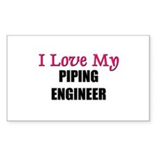 I Love My PIPING ENGINEER Rectangle Decal