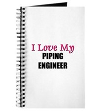 I Love My PIPING ENGINEER Journal