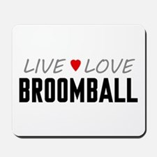 Live Love Broomball Mousepad