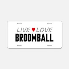 Live Love Broomball Aluminum License Plate