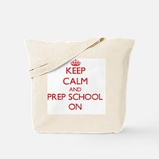 Keep Calm and Prep School ON Tote Bag
