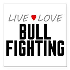 "Live Love Bull Fighting Square Car Magnet 3"" x 3"""