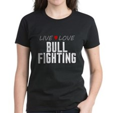 Live Love Bull Fighting Tee
