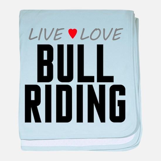 Live Love Bull Riding Infant Blanket