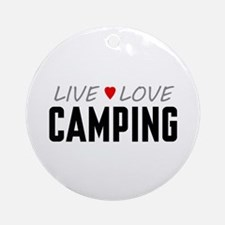 Live Love Camping Round Ornament