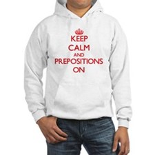 Keep Calm and Prepositions ON Hoodie