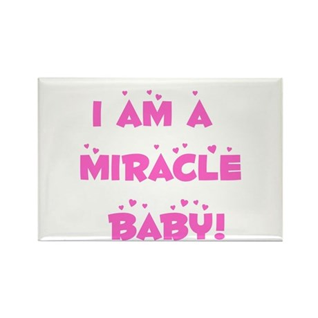 I am a miracle baby! Rectangle Magnet