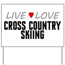 Live Love Cross Country Skiing Yard Sign