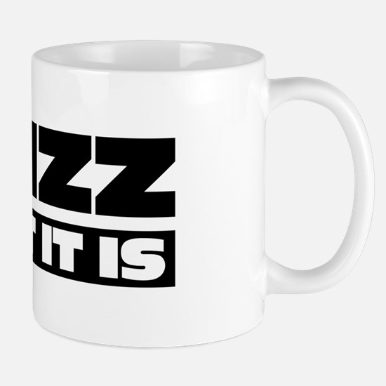Thizz What it is Mug