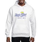 �Aqu� estoy! Hooded Sweatshirt