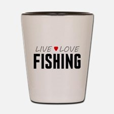 Live Love Fishing Shot Glass