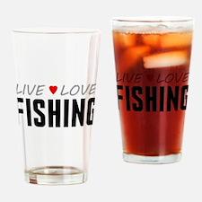 Live Love Fishing Drinking Glass