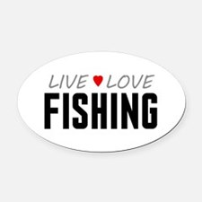 Live Love Fishing Oval Car Magnet