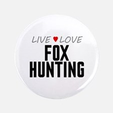 """Live Love Fox Hunting 3.5"""" Button"""