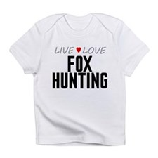 Live Love Fox Hunting Infant T-Shirt