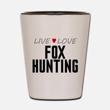 Live Love Fox Hunting Shot Glass