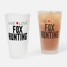 Live Love Fox Hunting Drinking Glass