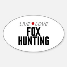 Live Love Fox Hunting Oval Decal