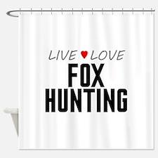 Live Love Fox Hunting Shower Curtain