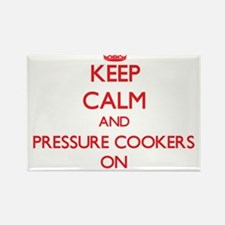 Keep Calm and Pressure Cookers ON Magnets