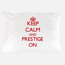 Keep Calm and Prestige ON Pillow Case