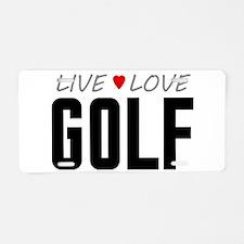 Live Love Golf Aluminum License Plate